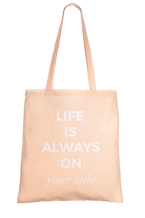 LIFE IS ALWAYS ON YOUR SIDE | ORGANIC COTTON BAG