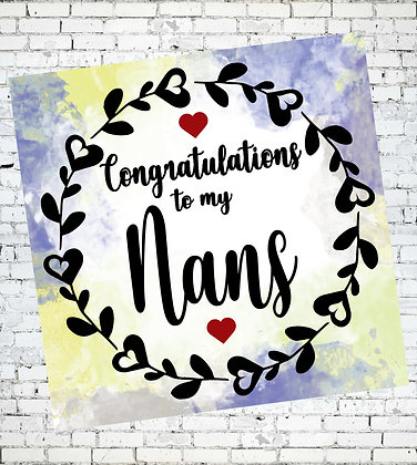 CONGRATULATIONS TO MY NANS