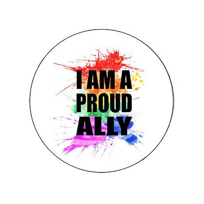 I AM A PROUD ALLY RAINBOW PRIDE LGBT GAY LESBIAN TRANS