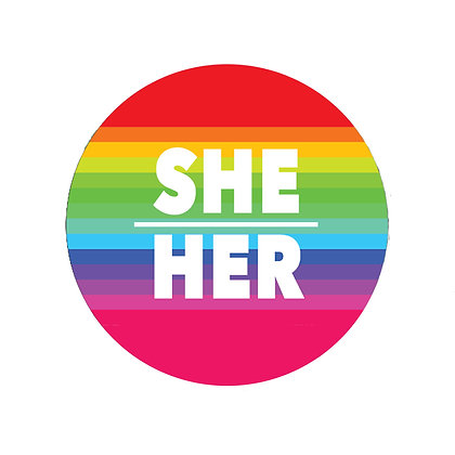 SHE HER PRONOUN BADGE BUTTON PRIDE LGBT RAINBOW GAY LESBIAN
