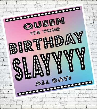 SLAYYYY QUEEN ITS YOUR BIRTHDAY GAY LESBIAN LGBT RUPAUL GREETING CARD