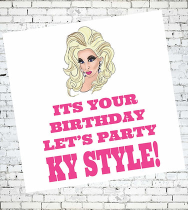 ITS YOUR BIRTHDAY LET'S PARTY KY STYLE