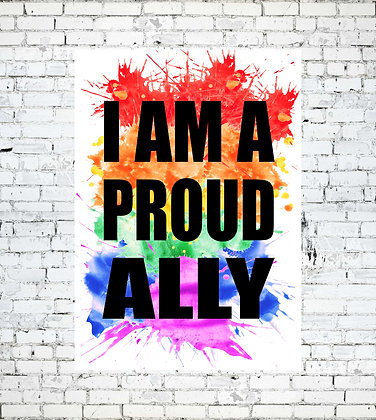 I AM A PROUD ALLY! LGBT SUPPORT PRINT
