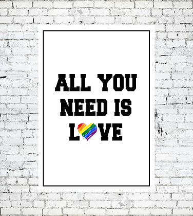ALL YOU NEED IS LOVE LGBT RAINBOW HEART GAY LESBIAN LGBT PRINT