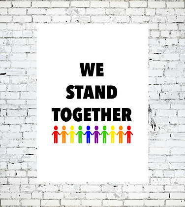 LGBT WE STAND TOGETHER PRINT