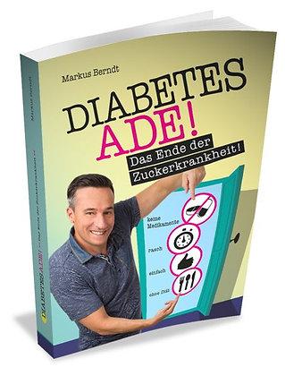 Diabetes Ade - das Ende der Zuckerkrankheit!