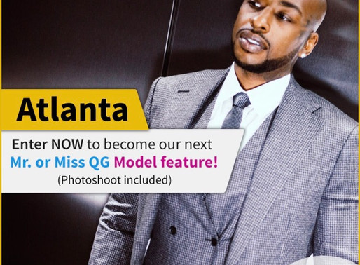 Atlanta! Enter to become our next Mr or Miss QG Model!