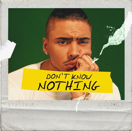 """Quincy Releases Visuals for """"Don't Know Nothing"""""""
