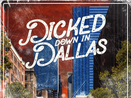 Have You Been Dicked Down in Dallas or Railed Out in Raleigh? A 2020 Love Story Gone Wrong...