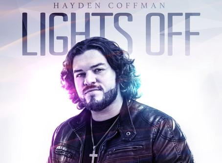 "Rising Phenom Hayden Coffman Drops Brand New Smash ""Lights Off"""