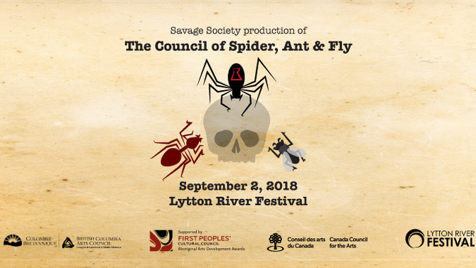 Savage Society presents THE COUNCIL OF SPIDER, ANT AND FLY at Lytton River Festival, September 3, 20