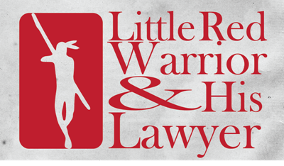 Savage Society presents a reading of LITTLE RED WARRIOR AND HIS LAWYER on Feb. 17