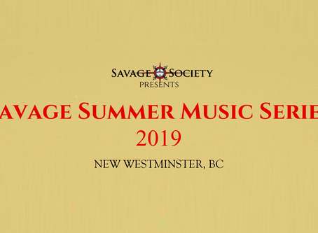 Savage Society presents the 2019 SAVAGE SUMMER MUSIC SERIES in New Westminster