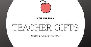 #tipTuesday - Teacher Gifts