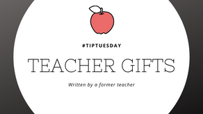 #tipTuesday - Teacher Gifts