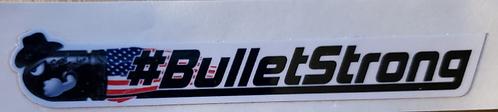 """#BULLETSTRONG sticker - 5.50"""" X 0.75"""""""