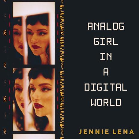 Analog Girl In A Digital World - Jennie Lena