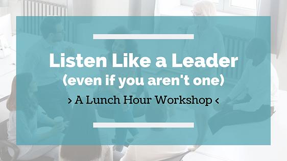 Listen Like a Leader.png