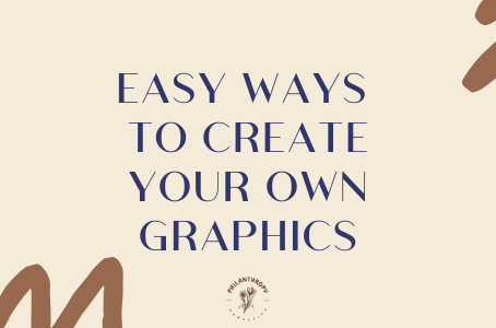 Easy ways to create your own graphics for free!