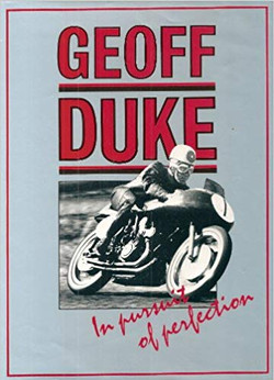 Geoff Duke-In Pursuit of Perfection