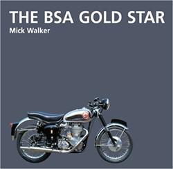 The BSA Goldstar - Mick Walker