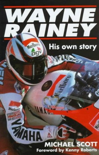 Wayne Rainey - By Michael Scott