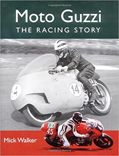 Moto Guzzi The Racing Story-Mick Walker.