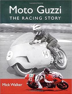 Moto Guzzi The Racing Story-Mick Walker.