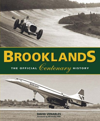 Brooklands The Official Centenary Histor