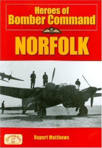 Heroes Of Bomber Command- Norfolk