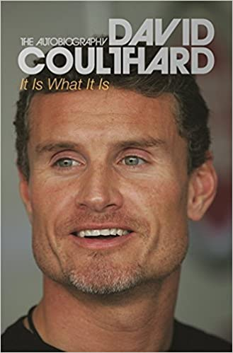 David Coulthard-It is what it is.