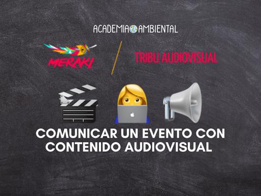 ¿Cómo comunicar un evento con piezas audiovisuales?