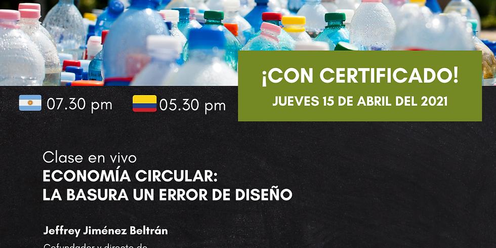👑 Economía Circular: La basura un error de diseño