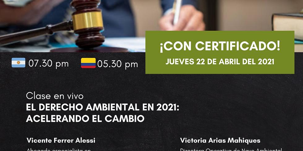 👑 El Derecho Ambiental en 2021: acelerando el cambio
