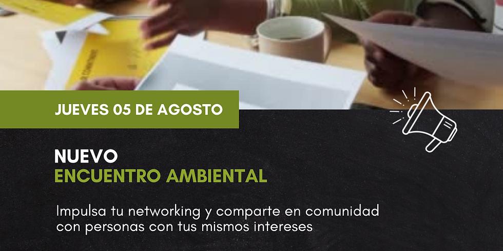 Encuentro Ambiental - Agosto 2021