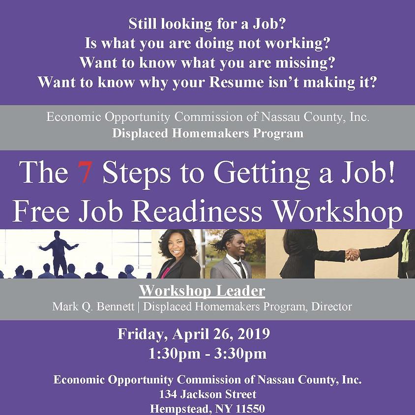 7 Steps to Getting a Job!! Free Job Readiness Workshop (1)