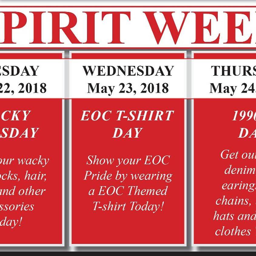 EOC SPIRIT WEEK 2018 5/21 - 5/28