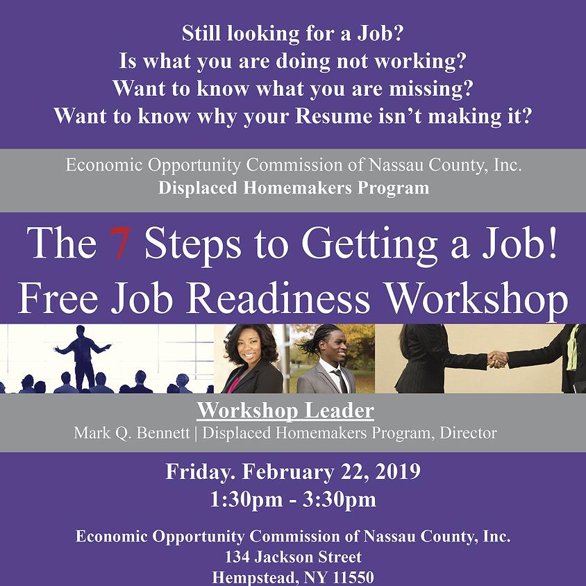 7 Steps to Getting a Job!! Free Job Readiness Workshop
