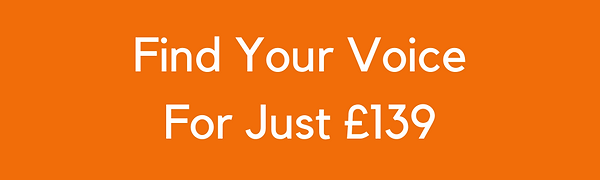 Find Your Voice For Just £139.png