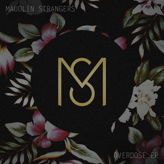 MaudlinStrangers_OverdoseEP.jpg