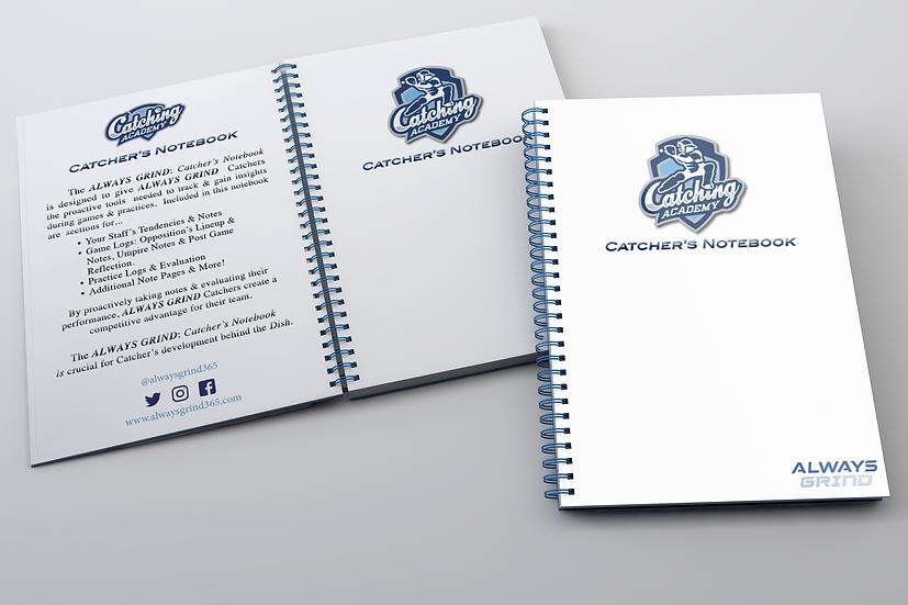 The ALWAYS GRIND: Catcher's Notebook