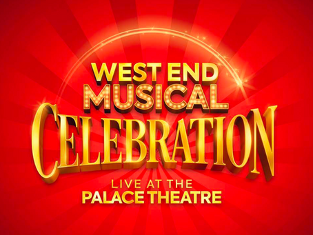 NEWS: West End Musical Celebration - Live at the Palace Theatre COMING SOON.