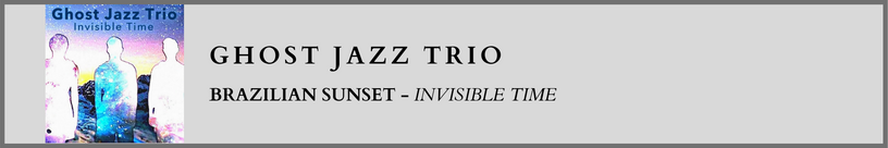 Ghost Jazz Trio - Invisible Time.png