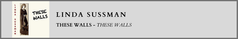 Linda Sussman - These Walls
