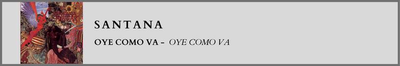 Santana - Oye Como Va.png