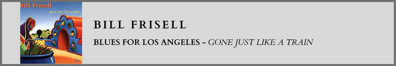 Bill Frisell - Blues For Los Angeles.png