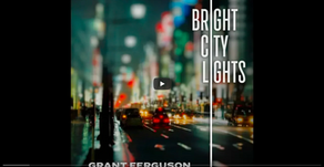 "Check Out ""Bright City Lights"" by Grant Ferguson"