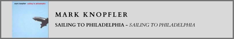 Mark Knopfler - Sailing To Philadelphia.png