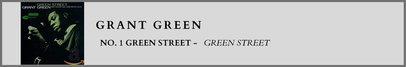 Grant Green - Green Street No.1.png