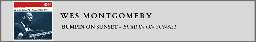 Wes Montgomery - Bumpin On Sunset .png